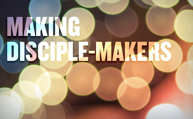 Making Disciple-Makers